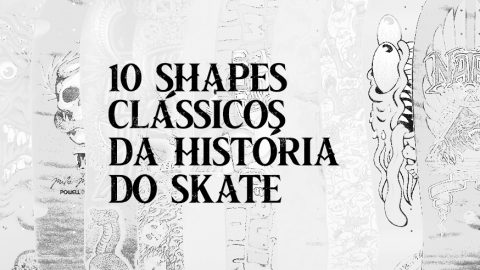 10 SHAPES CLÁSSICOS DA HISTÓRIA DO SKATE (PARTE 1)